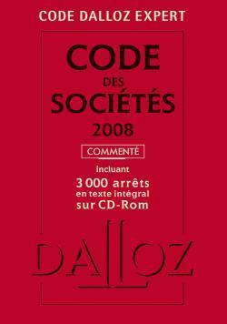CODE DALLOZ EXPERT. CODE DES SOCIETES ET DES MARCHES FINANCIERS 2008, COMMENTE- 4E ED.