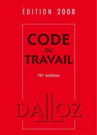 CODE DU TRAVAIL 2008 - 70E ED.