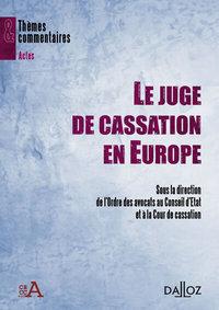LE JUGE DE CASSATION EN EUROPE - THEMES ET COMMENTAIRES