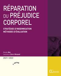 EVALUATION DU PREJUDICE CORPOREL 2020/2021. STRATEGIES D'INDEMNISATION . METHODES D'EVALUATION - 3E