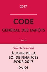 CODE GENERAL DES IMPOTS 2017, ANNOTE - 26E ED.
