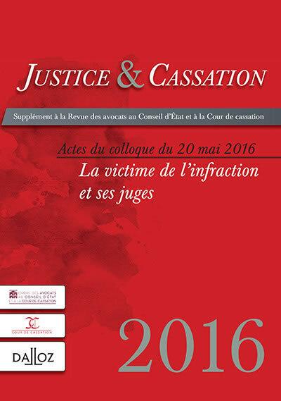 JUSTICE ET CASSATION : PUBLICATION DES ACTES DU COLLOQUE DU 23 MAI 2016