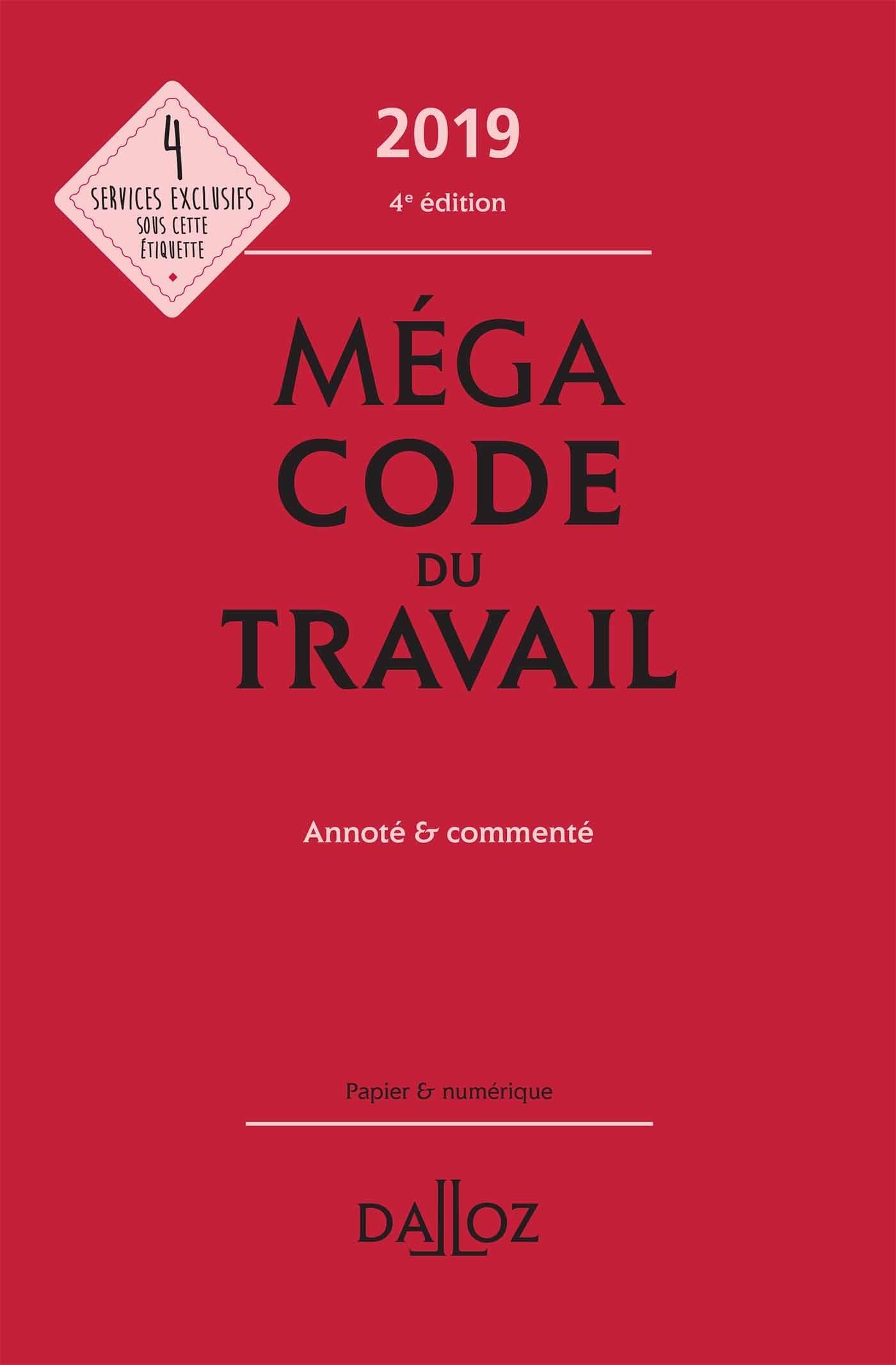 MEGACODE DU TRAVAIL 2019, ANNOTE ET COMMENTE - 4E ED.
