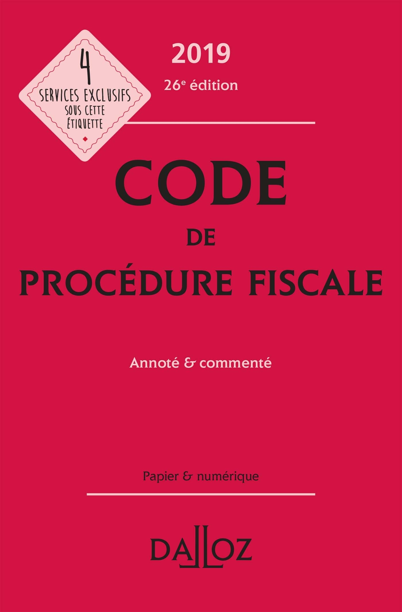 CODE DE PROCEDURE FISCALE 2019, ANNOTE ET COMMENTE - 26E ED.
