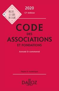 CODE DES ASSOCIATIONS ET FONDATIONS 2020, ANNOTE ET COMMENTE - 12E ED.