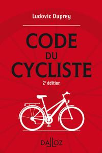 LE CODE DU CYCLISTE - 2E ED.