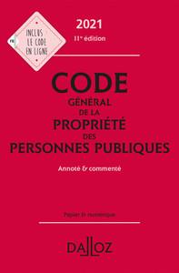 CODE GENERAL DE LA PROPRIETE DES PERSONNES PUBLIQUES 2021, ANNOTE ET COMMENTE - 11E ED.