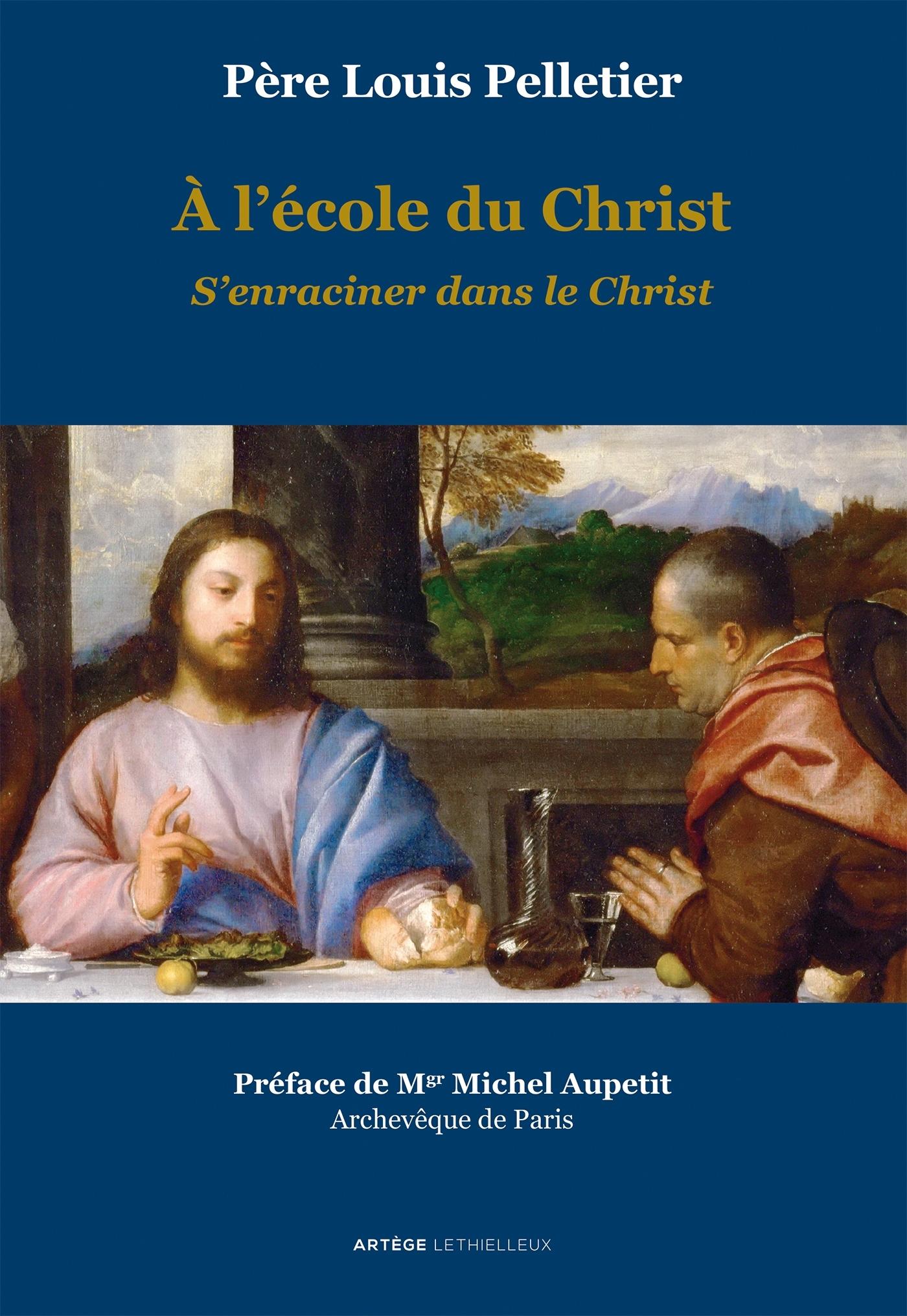 A L'ECOLE DU CHRIST - S'ENRACINER DANS LE CHRIST - VOLUME 2