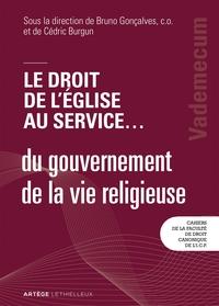 LE DROIT DE L'EGLISE AU SERVICE ... DU GOUVERNEMENT DE LA VIE RELIGIEUSE - VADEMECUM