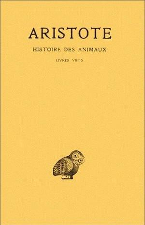 HISTOIRE DES ANIMAUX. TOME III: LIVRES VIII-X