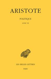 POLITIQUE. TOME III, 1RE PARTIE: LIVRE VII