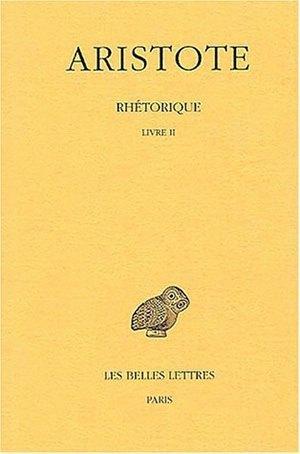 RHETORIQUE. TOME II: LIVRE II