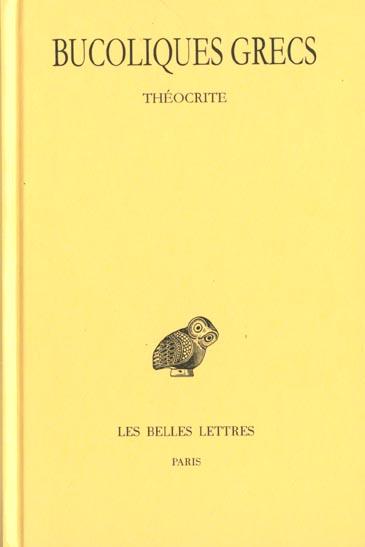 BUCOLIQUES GRECS. TOME I : THEOCRITE