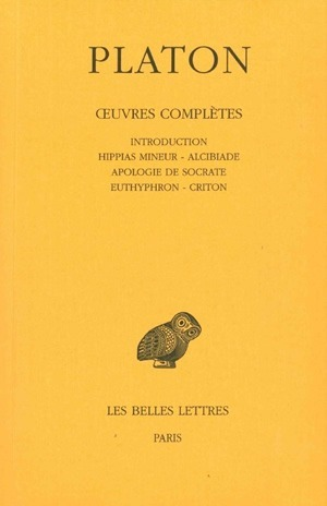 OEUVRES COMPLETES. TOME I: INTRODUCTION. HIPPIAS MINEUR - ALCIBIADE - APOLOGIE DE SOCRATE - EUTHYPHR