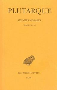 OEUVRES MORALES. TOME VIII : TRAITES 42-45 - DU DESTIN - LE DEMON DE SOCRATE - DE L'EXIL - CONSOLATI