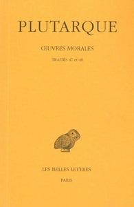 OEUVRES MORALES. TOME X : TRAITES 47 ET 48 - DIALOGUE SUR L'AMOUR - HISTOIRES D'AMOUR