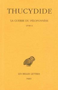 LA GUERRE DU PELOPONNESE. TOME II, 1RE PARTIE : LIVRE II