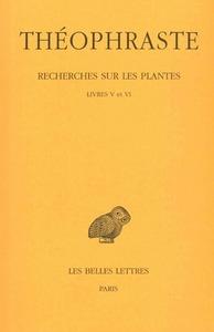 RECHERCHES SUR LES PLANTES. TOME III : LIVRES V - VI