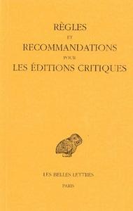 REGLES ET RECOMMANDATIONS POUR LES EDITIONS CRITIQUES (SERIE GRECQUE)