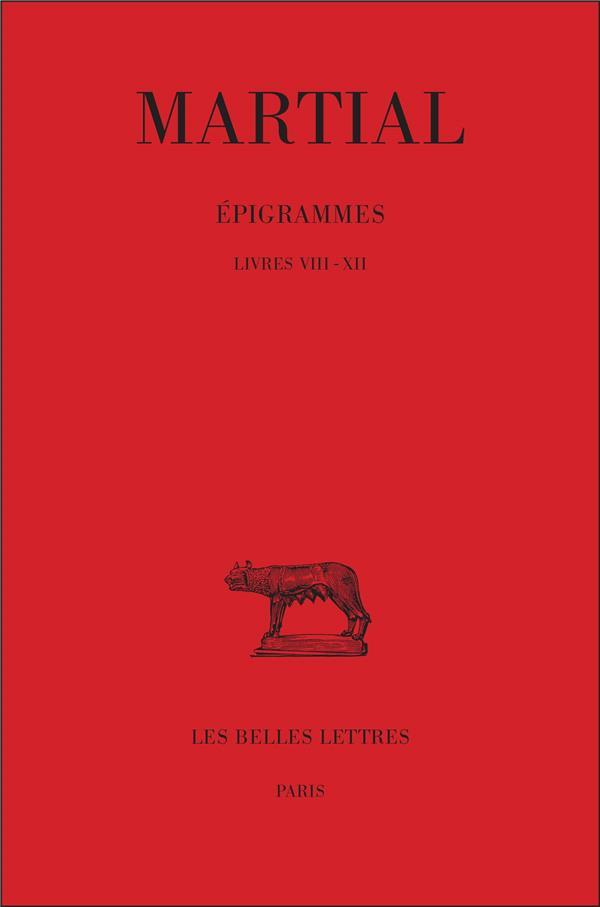 EPIGRAMMES. TOME II, 1RE PARTIE : LIVRES VIII-XII