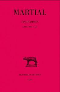 EPIGRAMMES. TOME II, 2E PARTIE : LIVRES XIII ET XIV