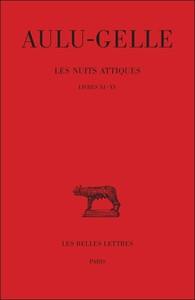 LES NUITS ATTIQUES. TOME III : LIVRES XI-XV