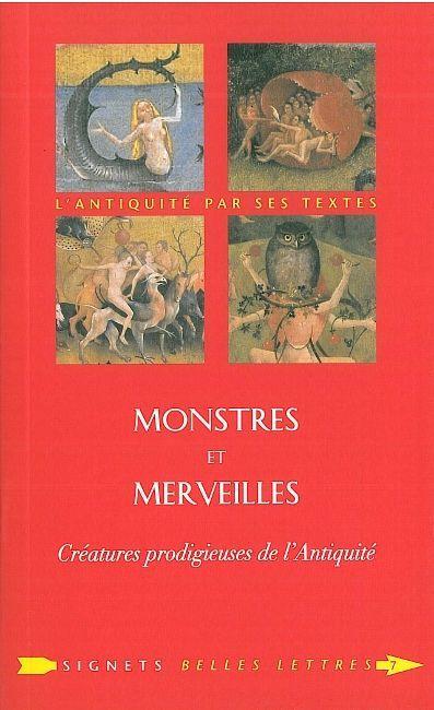 MONSTRES ET MERVEILLES - CREATURES PRODIGIEUSES DE L'ANTIQUITE
