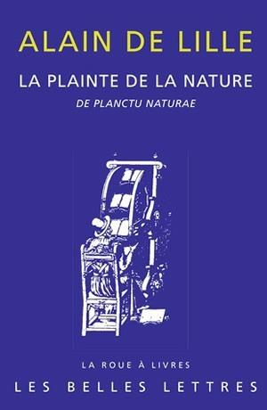 LA PLAINTE DE LA NATURE - DE PLANCTU NATURAE