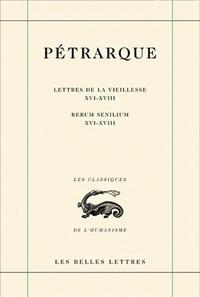 LETTRES DE LA VIEILLESSE. TOME V, LIVRES XVI, XVII ET XVIII (POSTERITATI) / RERUM SENILIUM, LIBRI XV