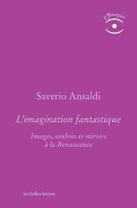 L' IMAGINATION FANTASTIQUE - IMAGES, OMBRES ET MIROIRS A LA RENAISSANCE