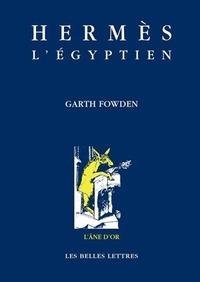 HERMES L'EGYPTIEN - UNE APPROCHE HISTORIQUE DE L'ESPRIT DU PAGANISME TARDIF.