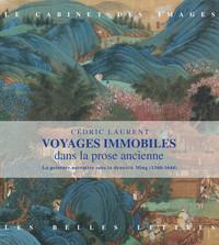 VOYAGES IMMOBILES DANS LA PROSE ANCIENNE - LA PEINTURE NARRATIVE SOUS LA DYNASTIE MING (1368-1644)