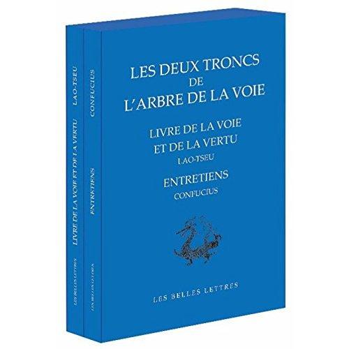 LES DEUX ARBRES DE LA VOIE - LE LIVRE DE LAO-TSEU / LES ENTRETIENS DE CONFUCIUS