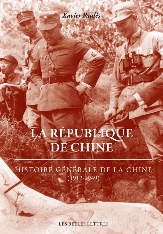 La republique de chine - histoire generale de la chine (1912-1949) - illustrations, noir et blanc