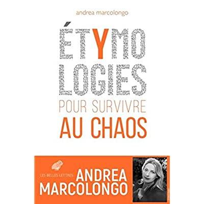 ETYMOLOGIES - POUR SURVIVRE AU CHAOS