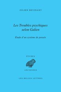 LES TROUBLES PSYCHIQUES SELON GALIEN - ETUDE D'UN SYSTEME DE PENSEE