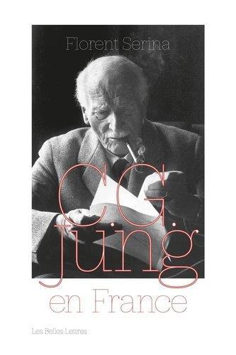 C. G. JUNG EN FRANCE - RENCONTRES, PASSIONS ET CONTROVERSES