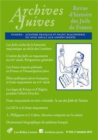 ARCHIVES JUIVES N 43/2 - JUDAISME FRANCAIS ET FRANC-MACONNERIE. DU XVIIIE SIECLE AUX ANNEES TRENTE