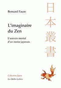 L' IMAGINAIRE DU ZEN - L'UNIVERS MENTAL D'UN MOINE JAPONAIS