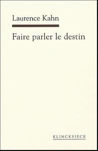 FAIRE PARLER LE DESTIN