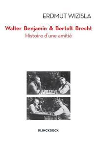 WALTER BENJAMIN ET BERTOLT BRECHT - COLLECTION D'ESTHETIQUE - HISTOIRE D'UNE AMITIE