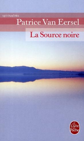 LA SOURCE NOIRE - REVELATIONS AUX PORTES DE LA MORT