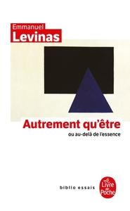 AUTREMENT QU'ETRE OU AU-DELA DE L'ESSENCE