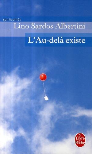 L'AU-DELA EXISTE - UN TEMOIGNAGE EXCEPTIONNEL RIGOUREUSEMENT AUTHENTIQUR