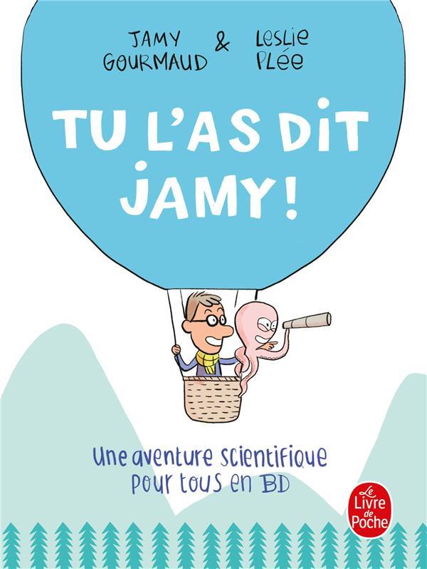 Tu l'as dit jamy ! - une aventure scientifique pour tous en bd