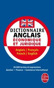 DICTIONNAIRE DE L'ANGLAIS ECONOMIQUE ET JURIDIQUE