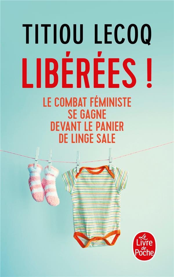 Liberees ! - le combat feministe se gagne devant le panier de linge sale