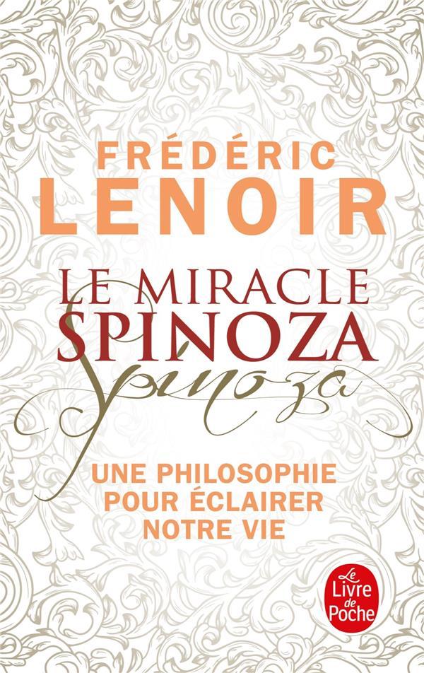LE MIRACLE SPINOZA - UNE PHILOSOPHIE POUR ECLAIRER NOTRE VIE