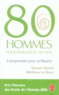 80 HOMMES POUR CHANGER LE MONDE - ENTREPRENDRE POUR LA PLANETE