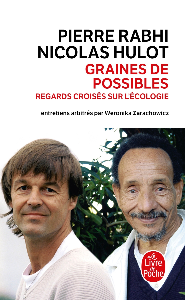 GRAINES DE POSSIBLES : REGARDS CROISES SUR L'ECOLOGIE - ENTRETIENS ARBITRES PAR WERONIKA ZARACHOWICZ